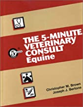 The 5-Minute Veterinary Consult: Equine (The 5-Minute Veterinary Consult Series)