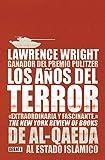 Los años del terror: De Al-Qaeda al Estado Islámico (Spanish Edition)