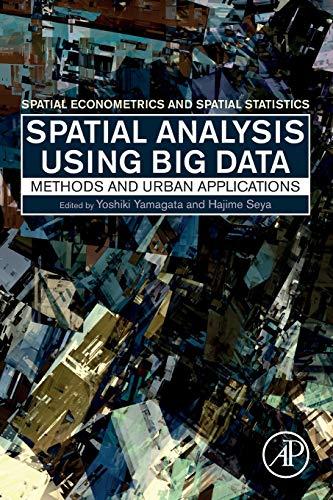 Spatial Analysis Using Big Data: Methods and Urban Applications (Spatial Econometrics and Spatial Statistics)