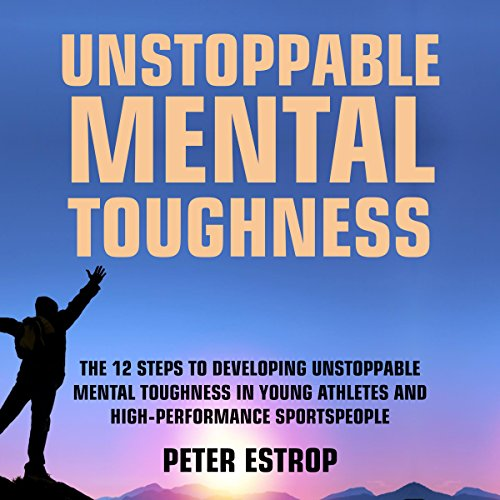 Unstoppable Mental Toughness audiobook cover art