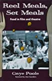 Reel Meals, Set Meals: Food in Film and Theatre
