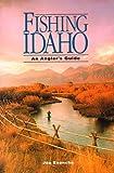Fishing Idaho, An Angler s Guide
