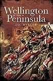 Wellington in the Peninsula, 1808–1814 (Napoleonic Library)