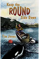 Keep the Round Side Down (Children's Books, for Young and Old) Hardcover