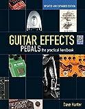 Guitar Effects Pedals: The Practical Handbook (LIVRE SUR LA MU)