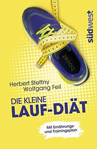 Die kleine Lauf-Di??t: Mit Ern??hrungs- und Trainingsplan by Herbert Steffny (2014-01-13)