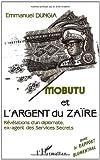 Mobutu et l'argent du Zaïre - Les révélations d'un diplomate ex-agent des services secrets
