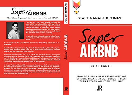"""Real Estate Investing Books! - Super Airbnb: « How to build a real estate heritage of more than 1 million euros in less than 2 years, all from nothing"""" (ENGLISH VERSION)"""