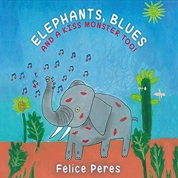 Elephants, Blues and a Kiss Monster Too!