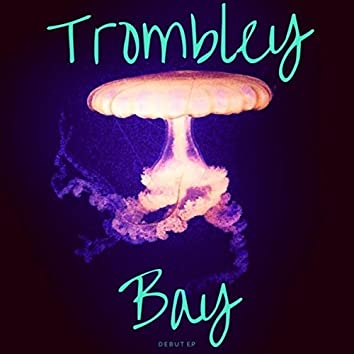 Trombley Bay - EP