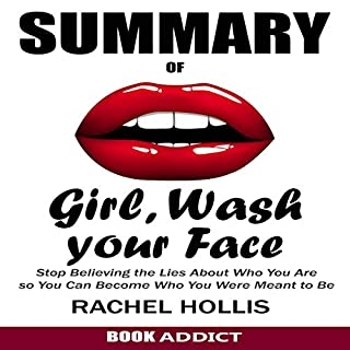 SUMMARY Of Girl, Wash Your Face: Stop Believing the Lies About Who You Are so You Can Become Who You Were Meant to Be by Rachel Hollis cover art