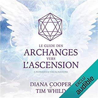 Le guide des archanges vers l'ascension : 6 puissantes visualisations                   De :                                                                                                                                 Diana Cooper,                                                                                        Tim Whild                               Lu par :                                                                                                                                 Catherine De Sève,                                                                                        Tristan Harvey                      Durée : 3 h et 44 min     22 notations     Global 4,7