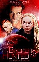 Broken & Hunted (Echoes of Sol Book 2)