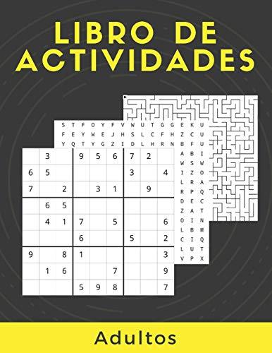 Libro De Actividades Adultos: Rompecabezas Para Adultos Letra Grande Con Soluciones…Sudoku, laberintos, Sopa De Letras, decodifica las palabras y imágenes para colorear