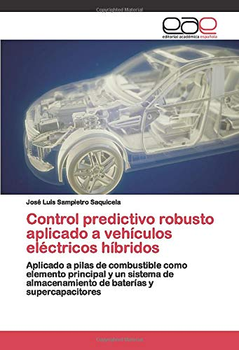 Control predictivo robusto aplicado a vehículos eléctricos híbridos: Aplicado a pilas de...