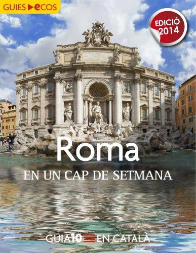 Roma. En un cap de setmana: 2014 (Catalan Edition)