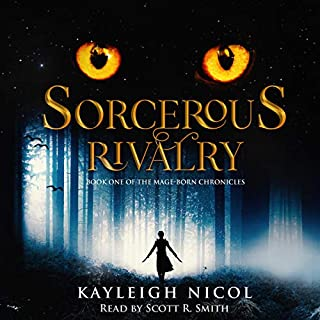Sorcerous Rivalry      The Mage-Born Chronicles              By:                                                                                                                                 Kayleigh Nicol                               Narrated by:                                                                                                                                 Scott R. Smith                      Length: 13 hrs and 38 mins     32 ratings     Overall 4.8