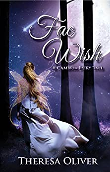 Fae Wish (A Cambria Fairy Tale Book 1) by [Theresa Oliver, AM Design Studios]
