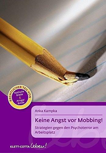 Keine Angst vor Mobbing!: Strategien gegen den Psychoterror am Arbeitsplatz (Klett-Cotta Leben!)