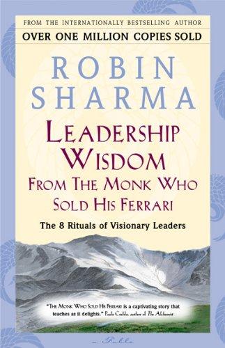 Leadership Wisdom From The Monk Who Sold His Ferrari The 8 Rituals Of Visionary Leaders English Edition Ebook Sharma Robin Amazon De Kindle Shop