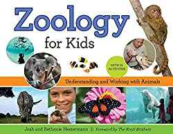 Zoology for Kids: Understanding and Working with Animals, with 21 Activities : kids books with animals on front
