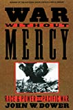 WAR W/O MERCY: Race and Power in the Pacific War
