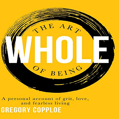 The Art of Being Whole audiobook cover art