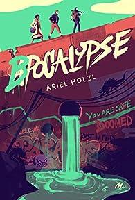 Bpocalypse par Ariel Holzl