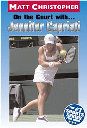 On the Court with ... Jennifer Capriati (Athlete Biographies) (English Edition)