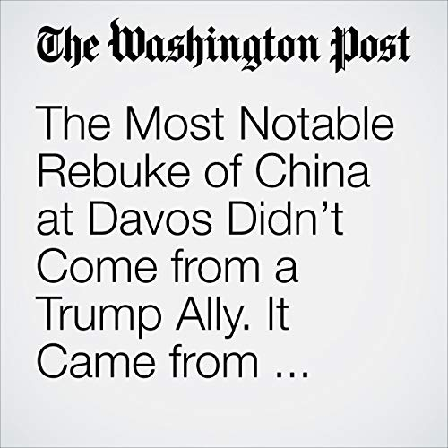 The Most Notable Rebuke of China at Davos Didn't Come from a Trump Ally. It Came from George Soros.                   著者:                                                                                                                                 Adam Taylor                               ナレーター:                                                                                                                                 Jenny Hoops                      再生時間: 4 分     レビューはまだありません。     総合評価 0.0