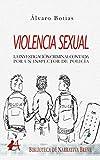 Violencia sexual: Investigación criminal contada por un inspector de policía