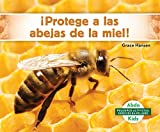 ¡protege a Las Abejas de la Miel! (Help the Honey Bees) (Pequeños activistas: especies en peligro/ Little Activists: Endangered Species)