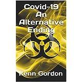 Covid-19 The Alternative Ending (English Edition)