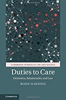 Duties to Care: Dementia, Relationality and Law (Cambridge Studies in Law and Society)