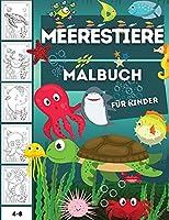Meerestiere Malbuch fuer Kinder: Ein Malbuch fuer Kinder im Alter von 4-8 Jahren bietet erstaunliche Meerestiere zum Ausmalen und Zeichnen