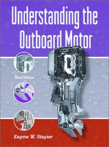 Understanding the Outboard Motor (3rd Edition)