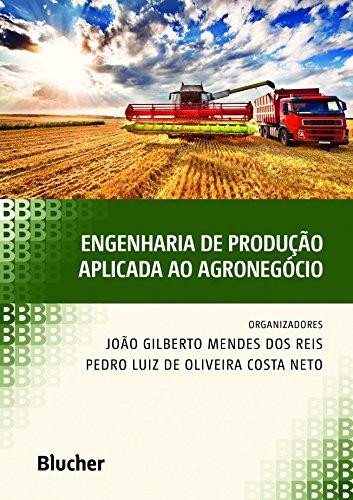 Engenharia de Produção Aplicada ao Agronegócio
