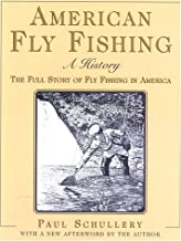 American Fly Fishing: An Illustrated History Updated with an Important New Afterword (American Museum of Fly Fishing Books)