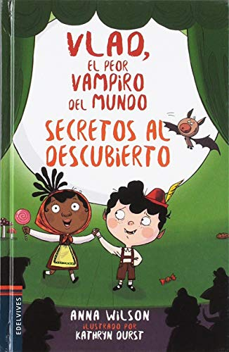 Secretos al descubierto: 4 (Vlad, el peor vampiro del mundo)