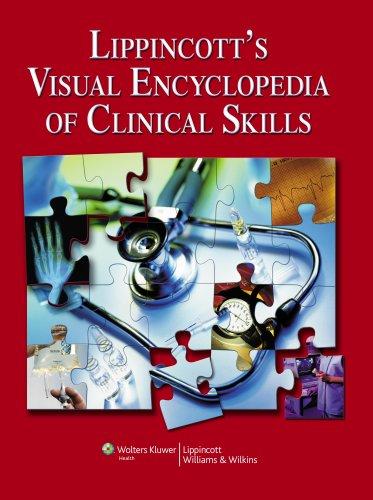 Lippincott's Visual Encyclopedia of Clinical Skills
