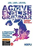 Active English grammar. A practical guide for Italian learners [Lingua inglese]