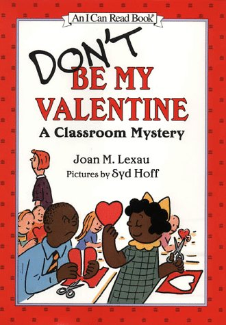Don't Be My Valentine: A Classroom Mystery (I Can Read Level 2)