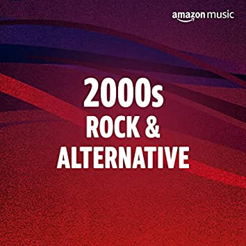 2000s Rock & Alternative