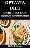 OPTAVIA DIET INCREDIBLY EASY: The Complete Guide on How to Efficiently Use Optavia Diet for Weight...