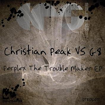 Perplex The Trouble Maker