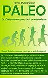Paléo : ce n'est pas un régime, c'est un mode de vie: Biologie évolutive + science = santé qui se sent et qui se voit (French Edition)