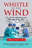 Whistle in the Wind: Life, death, detriment and dismissal in the NHS. A whistleblower