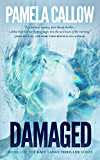 DAMAGED: A Kate Lange Thriller (The Kate Lange Thriller Series Book 1)