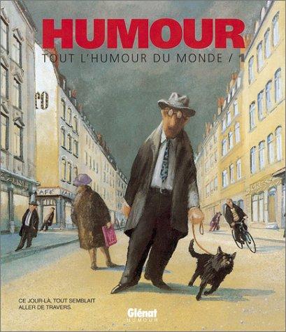 Tout l'humour du monde, tome 1