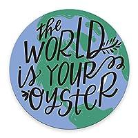 ラウンドオフィスマウスパッド、世界はあなたのオイスターインスピレーションを与える引用ノンスリップラバーマウスパッドかわいいマットサイズ7.9 X 7.9 X 0.12インチ